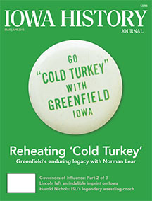 "On the cover: Vintage pins, like this one, and other memorabilia that were created to promote the release of the 1971 movie ""Cold Turkey"" that was filmed in Greenfield in 1969, are collectible items these days. They also remind us of Norman Lear's enduring legacy in Greenfield, the iconic television producer who wrote, directed and produced ""Cold Turkey."" Cover design by Dug Campbell."