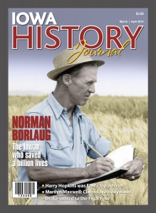 On the Cover: No one person is credited for feeding the world's population more than Dr. Norman Borlaug, a Cresco, Iowa native, who used his high school wrestling experience to tackle an even bigger chore.
