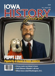 On the Cover: It's been more than 27 years since Iowa television icons Duane Ellet and Floppy left the airwaves, but memories of the dynamic duo remain strong in the hearts and minds of thousands of Iowans. Photo courtesy of Jeff Stein/TotallyIowa.com