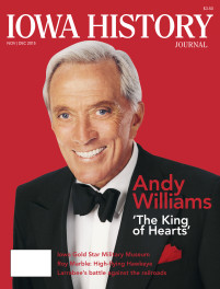 "Andy Williams once sang, ""There's no place like home for the holidays,"" so it seems fitting that we feature the Wall Lake native on the cover of our November/December issue to remember that Williams was an Iowan by birth and by heart. Photo courtesy of the Estate of Andy Williams. Cover design by Dug Campbell."