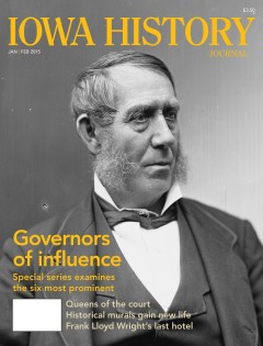 "On the cover: Samuel Kirkwood is known as Iowa's ""Civil War Governor"" for his role as the state's undisputed leader to defeat the Confederate rebellion and abolish slavery from the United States. Cover design by Dug Campbell"
