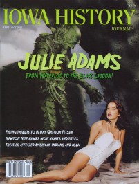 "Waterloo Native Julia Adams (later known as Julie Adams), who appeared in more than 50 films and hundreds of television episodes, is probably best known for her co-starring role as Kay Lawrence in the 1954 classic horror movie ""Creature from the Black Lagoon."" Cover design by Dug Campbell"